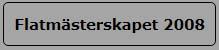 knapp flatmästerskapet 2008